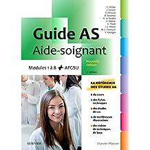 Guide AS - Aide-soignant: Modules 1 à 8 + AGFSU. Avec vidéos