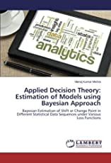 Applied Decision Theory: Estimation of Models Using Bayesian Approach