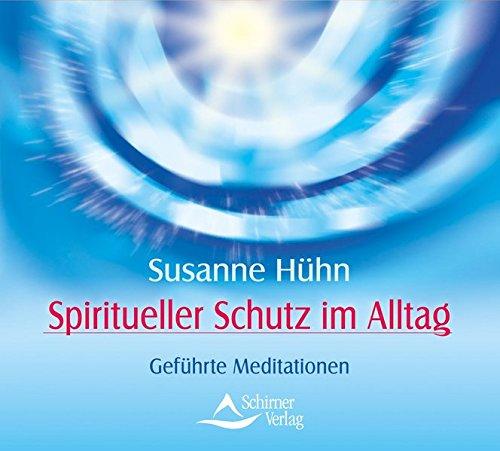 Spiritueller-Schutz-im-Alltag-Gefhrte-Meditationen
