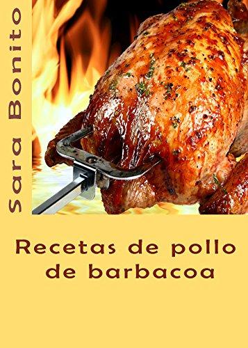 Recetas de pollo de barbacoa de [Bonito, Sara]