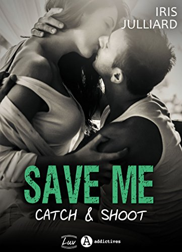 Save me - Catch and Shoot par Iris  Julliard