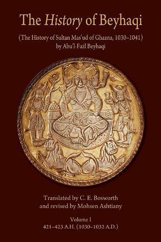 History of Beyhaqi: The History of Sultan Mas'ud of Ghazna, 1030-1041, Volume I: Introduction and Translation of Years 421-423 A.H. (1030-1032 A.D) (Ilex Series) by Abu'l Fazl Beyhaqi (1-Nov-2011) Paperback