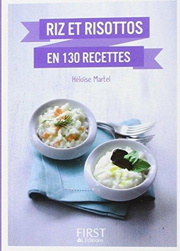 Riz et risottos en 130 recettes par Héloïse Martel