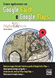 Image de Creare applicazioni con Google Earth e Google Maps (Pro DigitalLifeStyle)