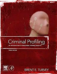 [(Criminal Profiling : An Introduction to Behavioral Evidence Analysis)] [By (author) Brent E. Turvey ] published on (April, 2008)
