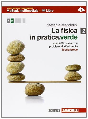 La fisica in pratica. Ediz. verde. Multimediale. Per le Scuole superiori. Con e-book. Con espansione online: 2