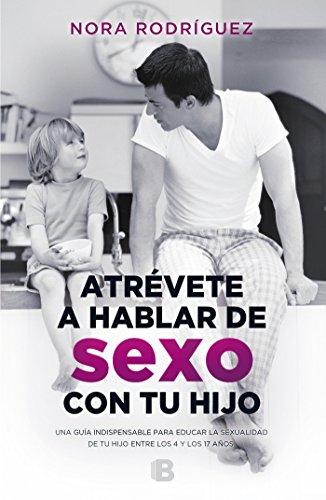 Atrévete a hablar de sexo con tu hijo