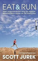 Eat & Run: Mein ungewöhnlicher Weg als veganer Ultramarathon-Läufer an die Weltspitze