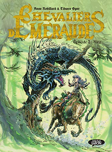 Les chevaliers d'Emeraude - tome 2 Kira (2) par Anne Robillard