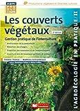 Les couverts végétaux : gestion pratique de l'interculture / Frédéric Thomas, Matthieu Archambeaud   Thomas, Frédéric. auteur
