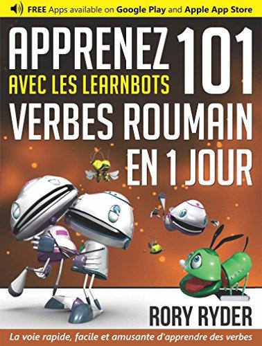 Apprenez 101 verbes Roumain en 1 jour avec les LearnBots®