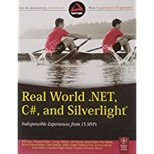 Real World .NET, C# and Silverlight: Indispensible Experiences from 15 MVPs