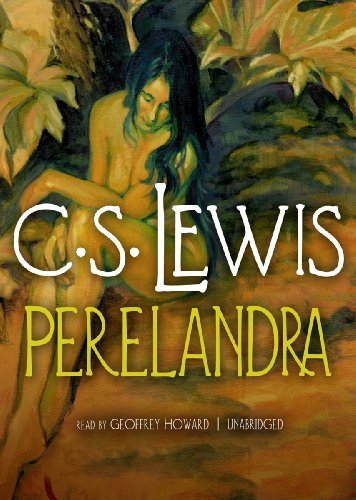 Perelandra (Space Trilogy (Audio)): Written by C S Lewis, 2001 Edition, (Unabridged) Publisher: Blackstone Audiobooks [Audio CD]