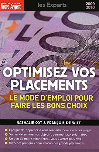 OPTIMISEZ VOS PLACEMENTS - LE MODE D'EMPLOI POUR FAIRE LES BONS CHOIX 2009-2010