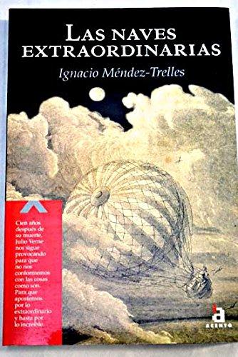 Las naves extraordinarias por Ignacio Mendez-trelles