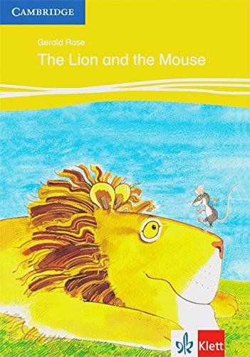 The Lion and the Mouse: Animal Stories. Englische Lektüre für das 1. Lernjahr (Klett Cambridge Storybooks)