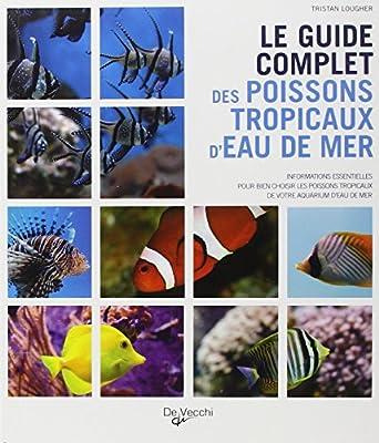 Le guide complet des poissons tropicaux d'eau de mer