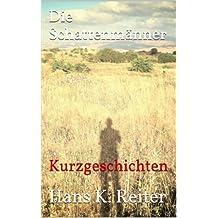 Die Schattenmänner (Kurzgeschichten von Hans K. Reiter 2)