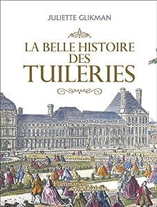 """Afficher """"La belle histoire des Tuileries"""""""