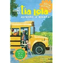 De como tia Lola aprendio a ensenar (The Tia Lola Stories)