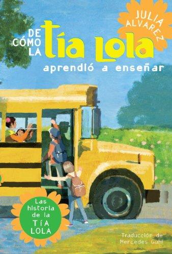 De como tia Lola aprendio a ensenar (The Tia Lola Stories nº 2) por Julia Alvarez