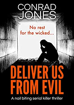 Deliver Us From Evil: a gripping serial killer thriller by [Jones, Conrad]