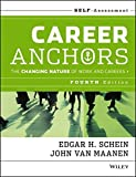 Career Anchors: The Changing Nature of Work and   Careers Self Assessment, Fourth Edition