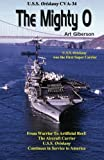 The Mighty O: USS Oriskany CVA-34 by Giberson, Art (2011) Paperback