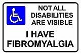 Nicht alle Behinderungen sind sichtbar–I Have FIBROMYALGIE Sicherheit Aufkleber–Selbstklebendes Vinyl 200mm x 150mm