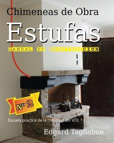 Estufas y Chimeneas de obra: Construcción de chimeneas de ladrillos: Volume 1...