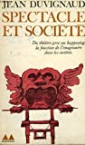Spectacle et societe. collection mediations n° 66