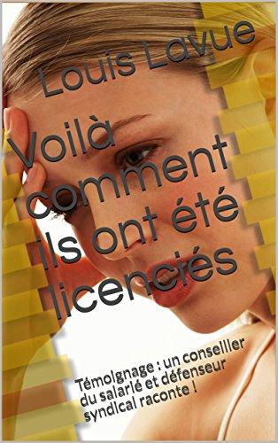 Couverture du livre Voilà comment ils ont été licenciés: Témoignage : un conseiller du salarié et défenseur syndical raconte ! (Vivre et Droit t. 11)