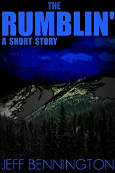 The Rumblin: A Short Story (Suspense - Horror) by [Bennington, Jeff]