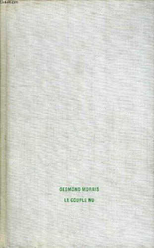 Le couple nu - Zoologie du comportement intime de l'homme par DESMOND MORRIS