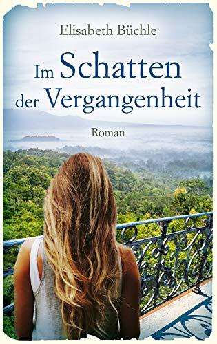 Buchseite und Rezensionen zu 'Im Schatten der Vergangenheit: Roman.' von Elisabeth Büchle