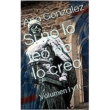 Si no lo leo no lo creo: Volumen I y II (Spanish Edition)