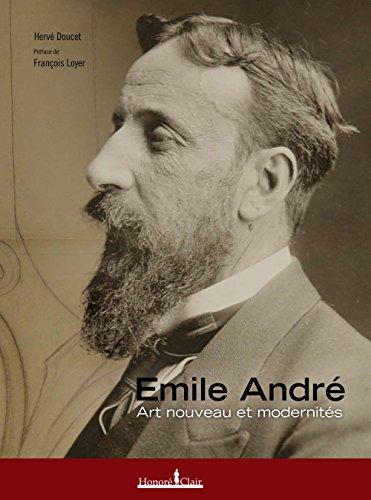 Emile Andr : Art nouveau et modernits
