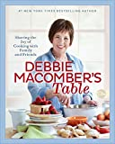 Debbie Macomber's Table: Sharing the Joy of Cooking with Family and Friends