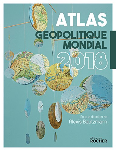 Atlas géopolitique mondial par From Editions du Rocher
