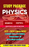 STUDY PACKAGE: PHYSICS: CHAPTER 6: NEWTON'S LAWS OF MOTION (IIT-JEE/KVPY/BITSAT)