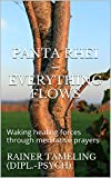 Image de Panta rhei - Everything flows: Waking healing forces through meditative prayers (English Edition)