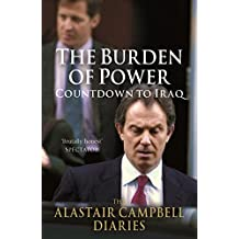 The Burden of Power: Countdown to Iraq - The Alastair Campbell Diaries