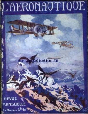 AERONAUTIQUE (L') [No 1] du 01/06/1919 - ETUDES GENERALES - LA TRANSMISSION DE L'AVIATION DE GUERRE A L'AVIATION DE PAIX - AVIATION MILITAIRE JUSQU'A VERDUN - UN RAID - L'EMPIRE BRITANNIQUE ET SON AVIATION - TECHNIQUE - CHRONIQUES ET INFORMATION - FRANCE - GRANDE-BRETAGNE - L'AERONAUTIQUE AU JOUR LE JOUR. par Collectif