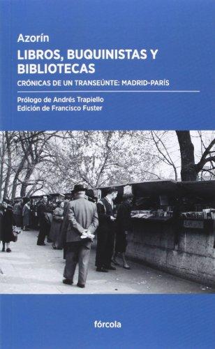 Libros, Buquinistas Y Bibliotecas (Periplos) por Azorín (1873-1967)
