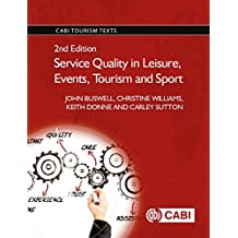 Service Quality in Leisure, Events, Tourism and Sport, 2nd Edition, CABI Tourism Texts