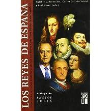 Los reyes de España : dieciocho retratos históricos desde los Reyes Católicos hasta la actualidad by Walther L. Bernecker (2005-09-01)