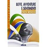 Beffe, avventure e sentimenti. Novelle dal Medioevo al Rinascimento. Con espansione online. Per la Scuola media