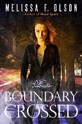 Boundary Crossed (Boundary Magic) by Melissa F. Olson (2015-05-01)