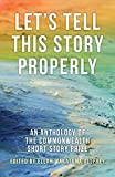 Let's Tell This Story Properly: An Anthology of the Commonwealth Short Story Prize
