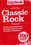 The Gig Book Of Classic Rock 100 Classics Lignes Melodiques/Accords Guitare/Paroles